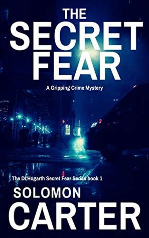 The Secret Fear: A Gripping Detective Crime Mystery by