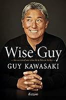 Wise Guy: Les secrets d'une icône de la Silicon Valley