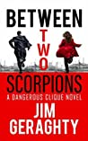 Between Two Scorpions (The CIA's Dangerous Clique #1)