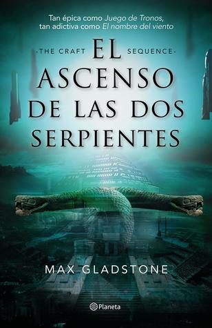 Two Serpents Rise (Craft Sequence, #2) by Max Gladstone