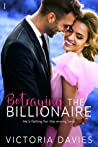 Betraying the Billionaire (The Abbott Sisters, #1)