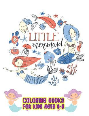 Little Mermaid Coloring Books For Kids ages 6-8: Amazing ...