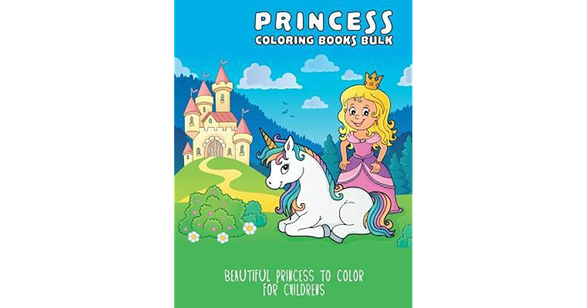 Princess Coloring Books Bulk: Beautiful Princess to Color ...