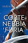 La Corte di Nebbia e Furia (A Court of Thorns and Roses, #2)