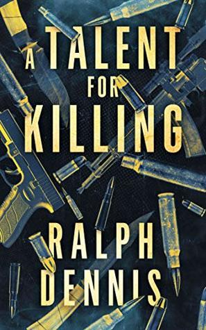 A Talent for Killing - Ralph Dennis