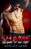 Blame It on the Shame: Complete Series (Blame It on the Shame, #1-3)