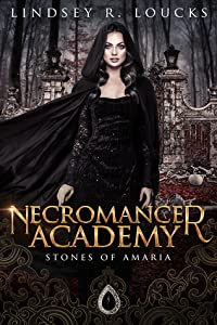 Necromancer Academy (Stones of Amaria #1)