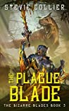 The Plague Blade (The Bizarre Blades #3)