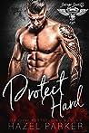 Protect Hard (Savage Saints MC, #3)