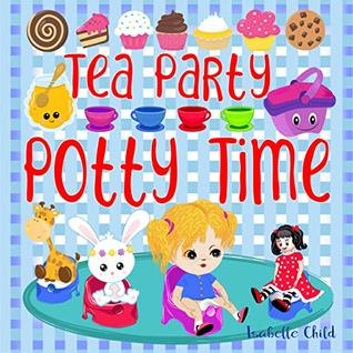 Tea Party Potty Time by Isabelle Child