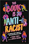 This Book Is Anti-Racist: 20 Lessons on How to Wake Up, Take Action, and Do the Work pdf book review