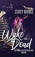 Wake the Dead (The Journals of Octavia Hollows)