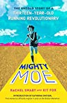 Mighty Moe: The True Story of a Thirteen-Year-Old Running Revolutionary (Little Mo)