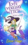 Secret Magic (Evie Everyday Witch #1)