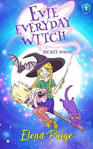 Secret Magic (Evie Everyday Witch #1)