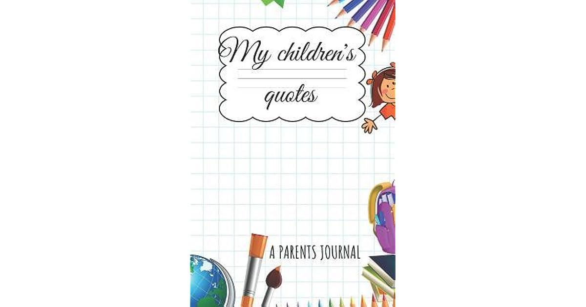 My Children s quotes A Parents Journal: A little notebook