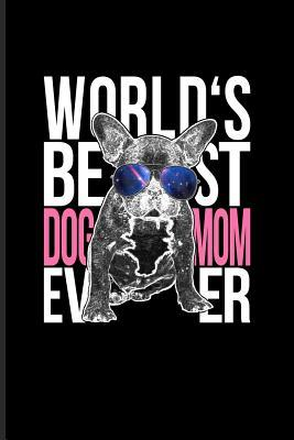 World\'s Best Dog Mom Ever: Dog Lover Quotes Journal For ...