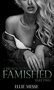 Famished: Part Two (Broken #3)