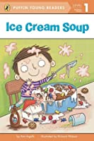Ice Cream Soup (Puffin Young Reader. Level 1)