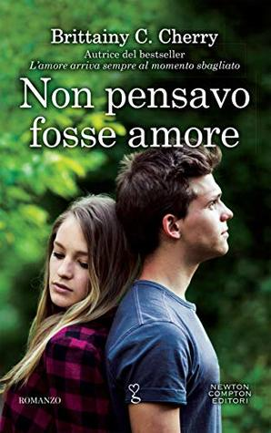 Non pensavo fosse amore by Brittainy C. Cherry