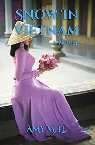 Snow in Vietnam: A Novel