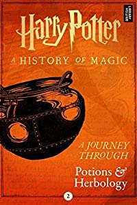 Harry Potter: A Journey Through Potions and Herbology