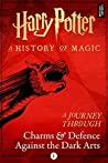 Harry Potter: A Journey Through Charms and Defence Against the Dark Arts (Harry Potter: A Journey Through, #1)