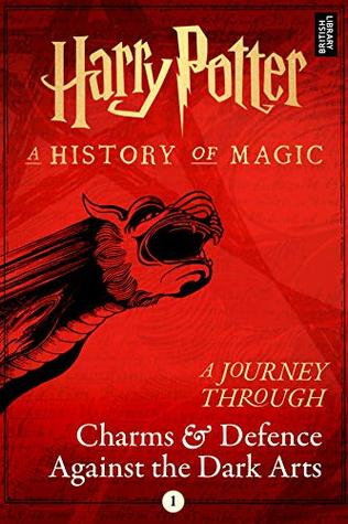 Harry Potter A Journey Through Charms And Defence Against The Dark Arts By Pottermore Publishing