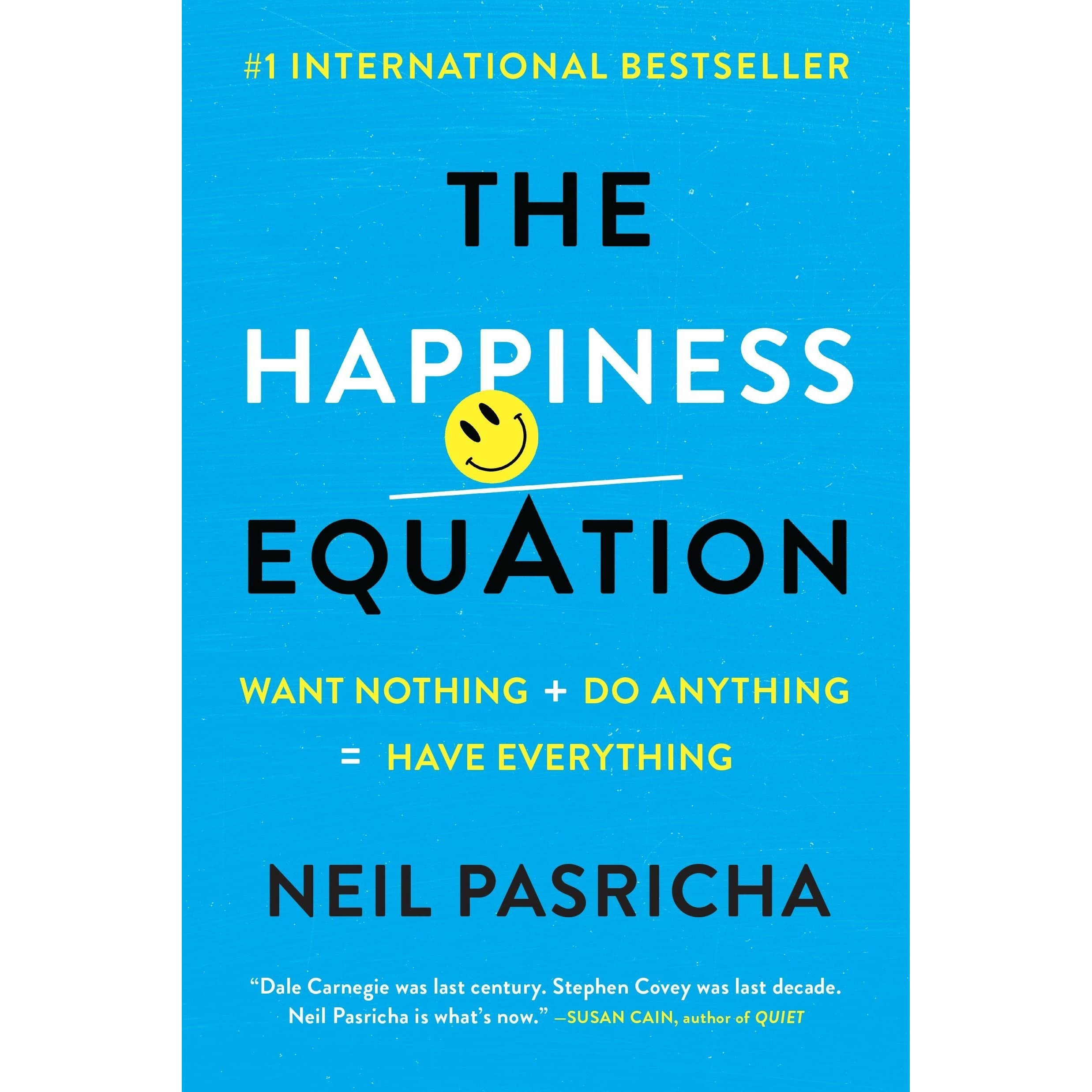 the happiness equation want nothing do anything have