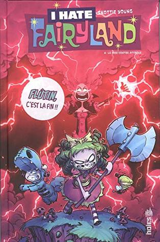 I Hate Fairyland, Vol  4: Sadly Never After by Skottie Young