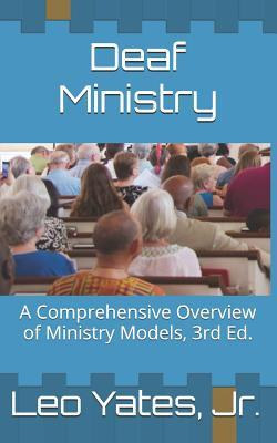 Deaf Ministry: A Comprehensive Overview of Ministry Models, 3rd Ed.
