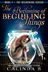 The Beckoning of Beguiling Things