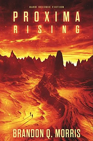 Proxima Rising (Proxima Trilogy, #1) Brandon Q. Morris