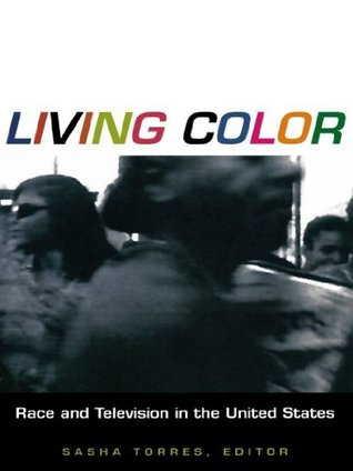 Living Color: Race and Television in the United States (Console-ing passions)