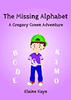 The Missing Alphabet (A Gregory Green Adventure #4)
