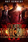 Afflicted to the Core by Nat Kennedy