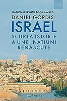 Israel: scurtă istorie a unei națiuni renăscute