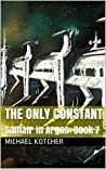Book cover for The Only Constant: Samair in Argos: Book 7