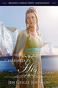 Charmed by His Lordship (Regency House Party: Havencrest #3)