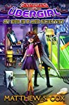 My Dad is a Mad Scientist (The Adventures of Ubergirl #1)