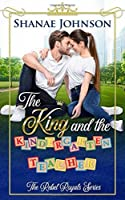 The King and the Kindergarten Teacher: a Sweet Royal Romance (The Rebel Royals Series)