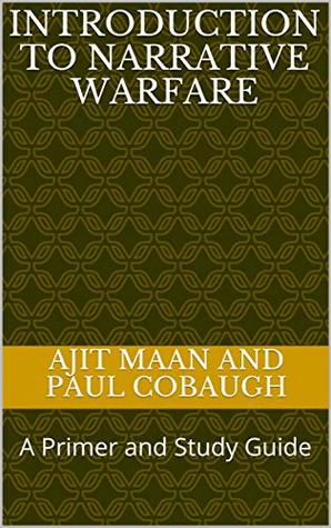Introduction to Narrative Warfare: A Primer and Study Guide