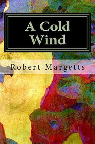 A Cold Wind: life lessons for children and parents growing up in a dysfunctional world.
