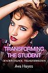 Transforming The Student: Gender Change, Transformation