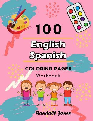 100 English Spanish Coloring Pages Workbook: Awesome coloring book ...