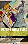 Driving While Blind: Learning to Drive in the Distracted Driving Era