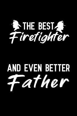 Firefighter And Even Better Father