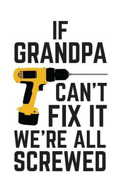 Download If Grandpa Can't Fix It We're All Screwed Design