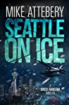 Seattle on Ice (A Brick Ransom Adventure, #2)