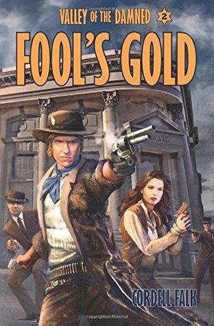 Fool's Gold (Valley of the Damned) (Volume 2) by Cordell Falk